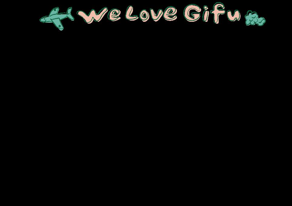 We love Gifu